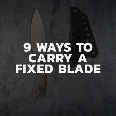 Best fixed blade carrying tips