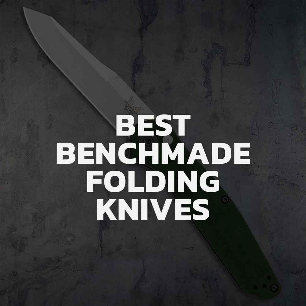 Top 7 Benchmade Folding Knives