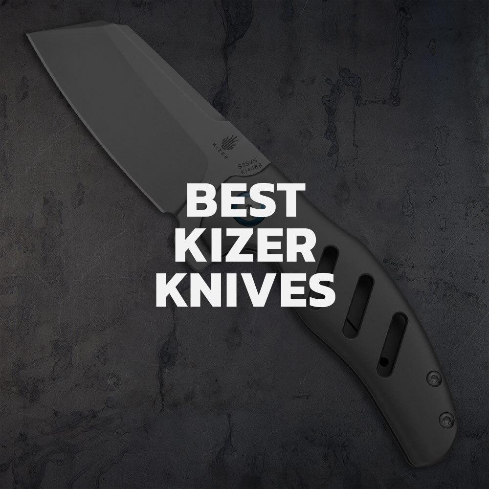 Top 7 Kizer Knives