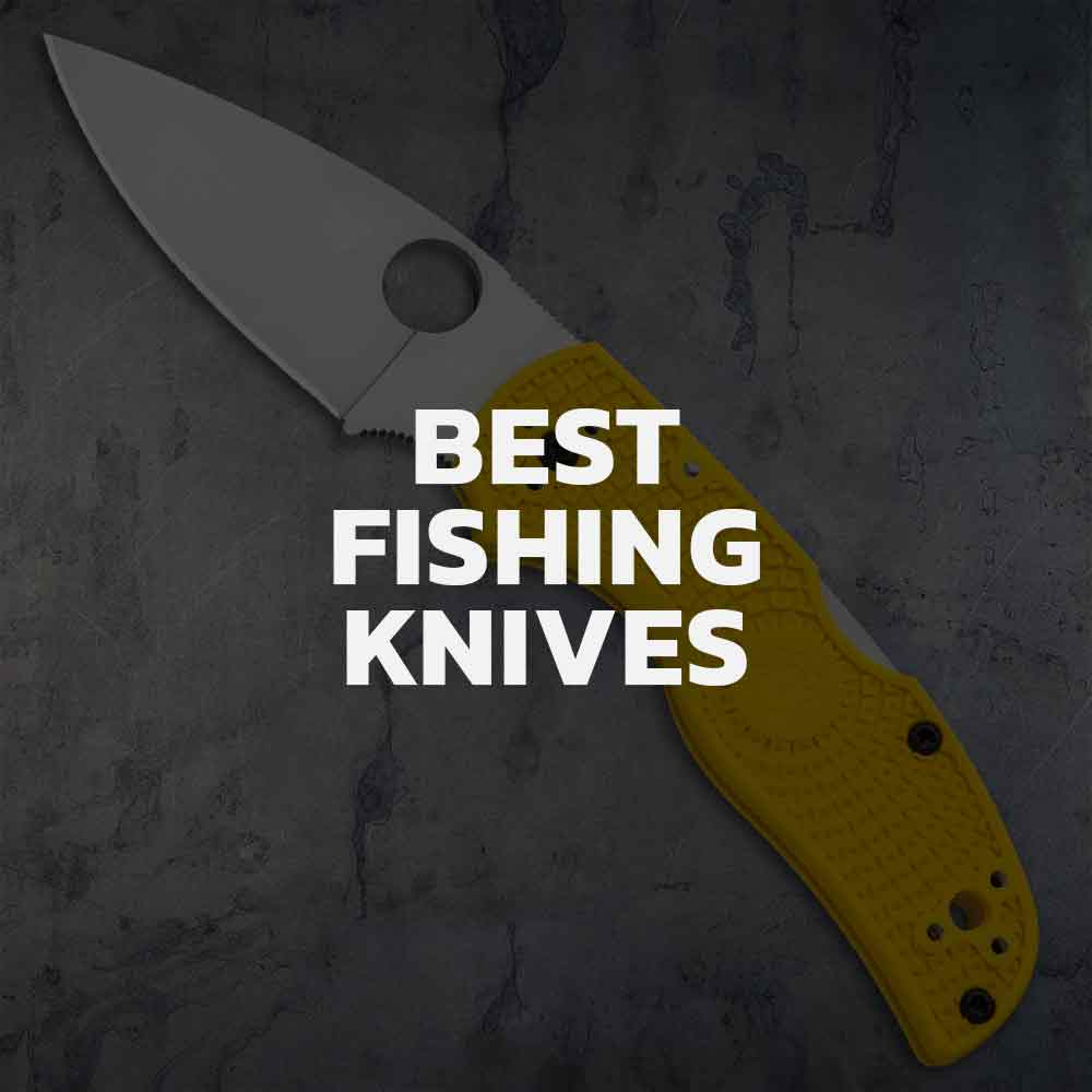 Top 7 Fishing Knives