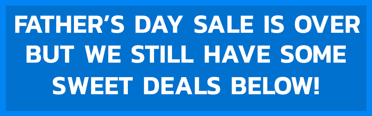 Blade HQ Father's Day Sale 2020 OVER