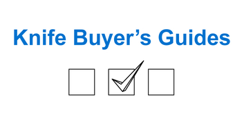 Knife Buyer's Guides