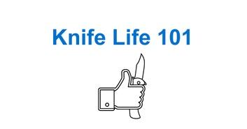 Knife Life 101