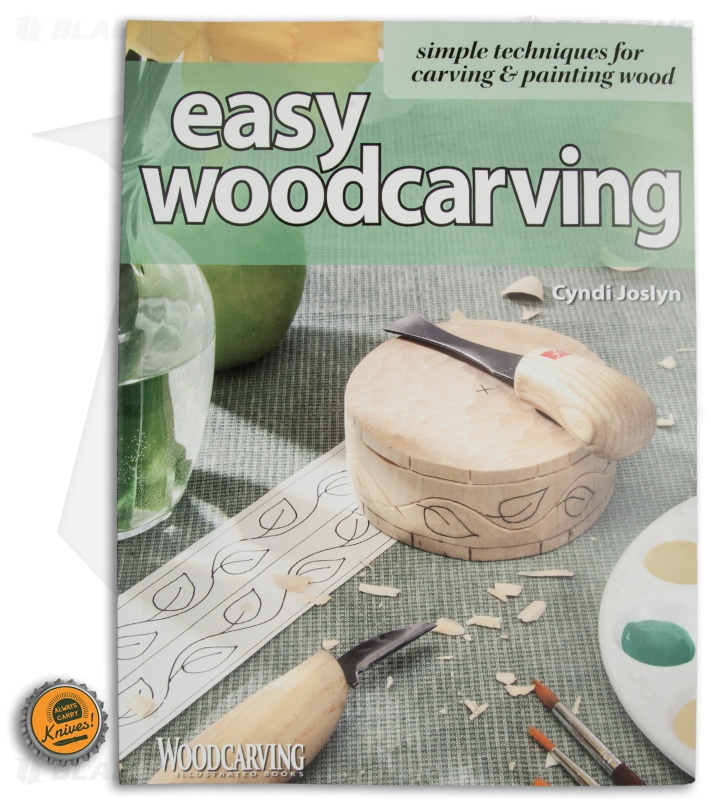 Easy Woodcarving Simple Techniques For Carving Painting Wood By Cyndi Joslyn