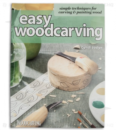 Easy Woodcarving: Simple Techniques for Carving & Painting Wood by Cyndi Joslyn