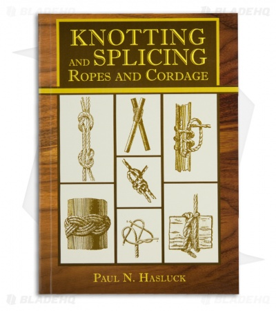 Knotting and Splicing Book of Ropes and Cordage by Paul N. Hasluck (Paperback)
