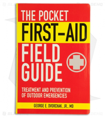 The Pocket First-Aid Field Guide by George E. Dvorchak, Jr. MD