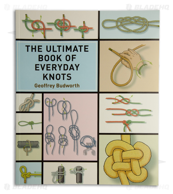 Ultimate Book Of Everyday Knots By Geoffrey Budworth Paperback