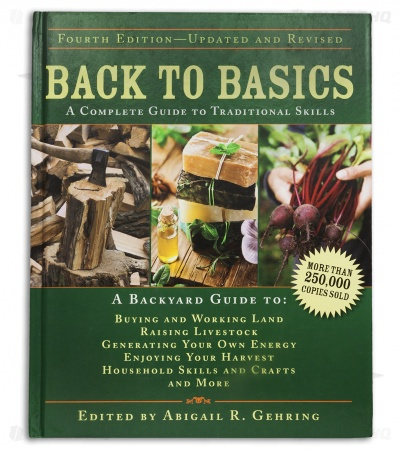 Back To Basics: A Complete Guide To Traditional Skills by Abigail R. Gehring