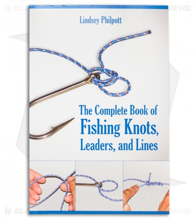 The Complete Book of Fishing Knots by Lindsey Philpott (Paperback)