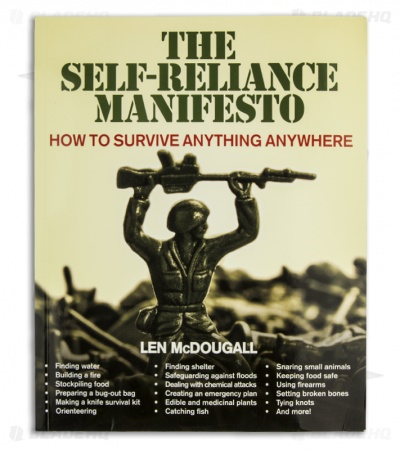 The Self-Reliance Manifesto: How To Survive Anything Anywhere, Len McDougall